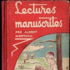 Libros antiguos: ALBERT MONTANA : LECTURES MANUSCRITES (PEDAGOGIA CATALANA SALVATELLA, 1933) . Lote 139866682