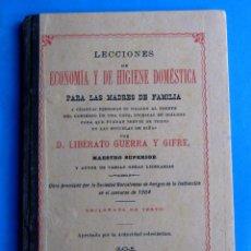 Libros antiguos: LECCIONES DE ECONOMÍA E HIGIENE DOMÉSTICA. POR LIBERATO GUERRA. LIBRERÍA DE FRANCISCO PUIG, 1906.. Lote 140413722