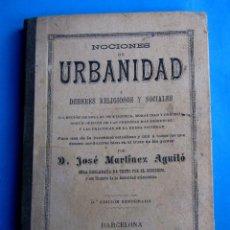Libros antiguos: NOCIONES DE URBANIDAD. DEBERES RELIGIOSOS Y SOCIALES. JOSÉ MARTÍNEZ AGUILÓ. A. LÓPEZ, IMPRESOR, 1895. Lote 140414926