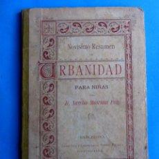 Libros antiguos: NOVÍSIMO RESUMEN DE URBANIDAD PARA NIÑAS. NARCISO MASVIDAL PUIG. IMP. Y LIB. DE ÁNGEL ROSALS, 1909.. Lote 140416138