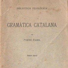 Libros antiguos: POMPEU FABRA : GRAMÀTICA CATALANA SISENA EDICIÓ (INSTITUT DESTUDIS CATALANS, 1931). Lote 221849705