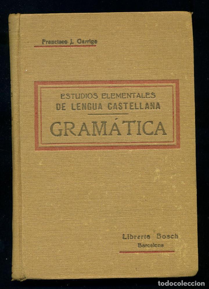 ESTUDIOS ELEMENTALES DE LENGUA CASTELLANA - GRAMATICA . FRANCISCO J. GARRIGA (Libros Antiguos, Raros y Curiosos - Libros de Texto y Escuela)