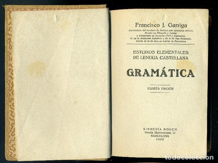 Libros antiguos: ESTUDIOS ELEMENTALES DE LENGUA CASTELLANA - GRAMATICA . FRANCISCO J. GARRIGA - Foto 3 - 142755442