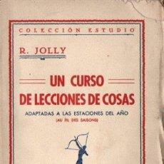 Libros antiguos: JOLLY : UN CURSO DE LECCIONES DE COSAS ADAPTADAS A LAS ESTACIONES DEL AÑO (C. 1930). Lote 143585754