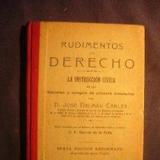Libros antiguos: JOSE DALMAU CARLES: - RUDIMENTOS DE DERECHO. LA INSTRUCCIÓN CÍVICA EN LAS ESCUELAS - (GERONA, 1912). Lote 143609214