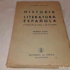 Libros antiguos: HISTORIA DE LA LITERATURA ESPAÑOLA, GUILLERMO DIAZ PLAJA, 1943. Lote 143637274