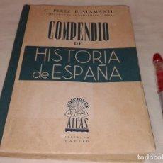 Libros antiguos: COMPENDIO DE HISTORIA DE ESPAÑA, C.PEREZ BUSTAMANTE, 1944. Lote 143637494