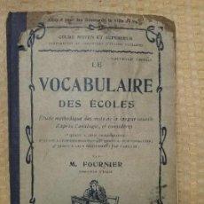 Libros antiguos: LE VOCABULAIRE DES ECOLES. M. FOURNIER. COURS MOYEN ET SUPERIEUR.. Lote 143737538