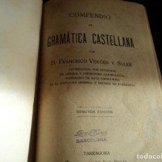 Libros antiguos: VERGES Y SOLER : COMPENDIO DE GRAMÁTICA CASTELLANA 1922 2ª ED. Lote 144536870