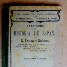 Libros antiguos: EZEQUIEL SOLANA. LECCIONES DE HISTORIA DE ESPAÑA. SEGUNDO GRADO. AÑO 1912. Lote 144861850