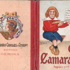 Libros antiguos: EL CAMARADA SEGUNDA PARTE LIBRO PRIMERO (DALMAU CARLES, 1911). Lote 145518676