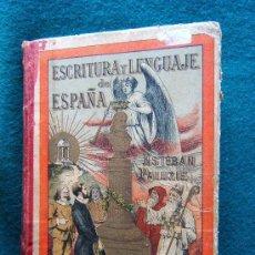 Libros antiguos: ESCRITURA Y LENGUAJE DE ESPAÑA - 200 CARACTERES DE LETRAS - BARCELONA - AÑO 1898. Lote 145775966