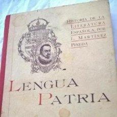 Libros antiguos: LENGUA PATRIA LITERATURA ESPAÑOLA AL ALCANCE DE LOS NIÑOS.L.MARTÍNEZ PINEDA MADRID,1915, 2ª EDICIÓN.. Lote 145923982