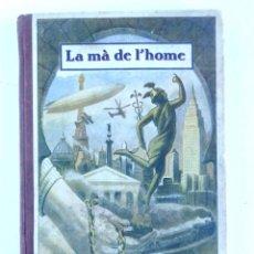 Libros antiguos: LA MÀ DE L'HOME - LLIÇONS DE COSES – AMB DIBUIXOS DE S.LLOBET – 2A EDICIÓ 1934. Lote 146130894