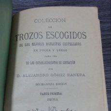 Libros antiguos: TROZOS ESCOGIDOS DE LOS MEJORES HABLISTAS CASTELLANOS ALEJANDRO GÓMEZ RANERA 1903. Lote 146169498