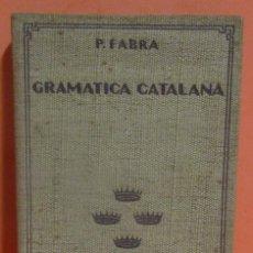 Libros antiguos: GRAMATICA CATALANA P. FABRA LIBRERIA CATALONIA BARCELONA AÑO 1929 EXCELENTE. Lote 146597578