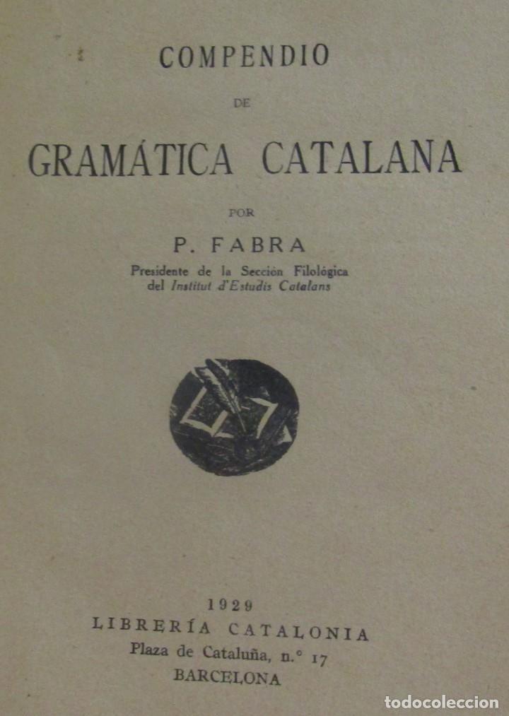 Libros antiguos: GRAMATICA CATALANA P. FABRA LIBRERIA CATALONIA BARCELONA AÑO 1929 EXCELENTE - Foto 3 - 146597578