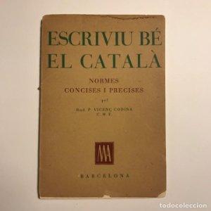 Escriviu bé el català. Normes concises i precises - Rnd. P. Vicenç Codina, C.M.F.