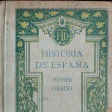 Libros antiguos: HISTORIA DE ESPAÑA PRIMER GRADO F.T.D. 1929. Lote 147063314
