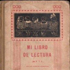 Libros antiguos: MI LIBRO DE LECTURA S.T.J. 1927. Lote 147063690