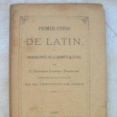 Libros antiguos: SALVADOR VALERA Y FREÜLLER.PRIMER CURSO DE LATÍN.PRIMERA PARTE DE LA GRAMATICA LATINA.CÁDIZ.AÑO 1890. Lote 147077154