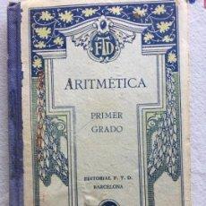 Libros antiguos: ARITMÉTICA PRIMER GRADO FTD 1929. Lote 147312786