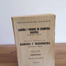 Libros antiguos: ÁLGEBRA Y NOCIONES DE GEOMETRÍA ANALÍTICA. SEXTO CURSO. 1 ª PARTE. SOLUCIONARIO. 2 ª ED 1948. Lote 147406114
