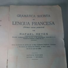 Libros antiguos: GRAMÁTICA SUSCINTA DE LENGUA FRANCESA, 1928, POR RAFAEL REYES. Lote 147621242