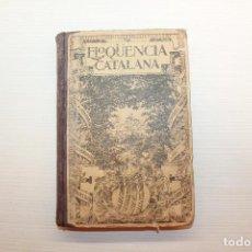 Libros antiguos: ELOQÜENCIA CATALANA, FRAGMENTS CATALANS, MALLORQUINS Y VALENCIANS, FRANCESCH FAYOS, 1912. Lote 147703474