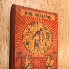 Libros antiguos: DOS NOBLEZAS / NOVIEMBRE-DICIEMBRE 1932 / LECTURAS CATOLICAS / EL ABUELITO / LIBRERIA SALESIANA. Lote 148031974