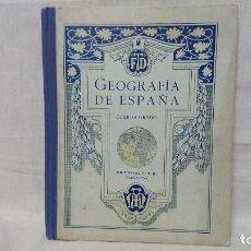 Libros antiguos: ANTIGUO LIBRO DE TEXTO GEOGRAFÍA DE ESPAÑA POR F. T. D. CUARTO GRADO - AÑO 1929. Lote 148077226