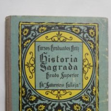 Libros antiguos: HISTORIA SAGRADA, CURSOS GRADUADOS ORTIZ, GRADO SUPERIOR, SATURNINO CALLEJA, AÑO 1924 . Lote 148649498