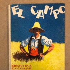 Libros antiguos: EL CAMPO (BIBLIOTECA ESCOLAR). JESÚS R. COLOMA. APOSTOLADO DE LA PRENSA 1929.. Lote 148767854
