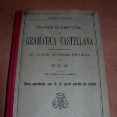 Livros antigos: ANTIGUO LIBRO CURSO ELEMENTAL DE GRAMÁTICA CASTELLANA POR F.T.D. - LIBRERÍA CATÓLICA BARCELONA 1907. Lote 149122546