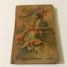 Libros antiguos: LIBRO EL CIUDADANO BURGOS 15A EDICIÓN 1904 ÁNGEL BUENO ... ZKR. Lote 121338935