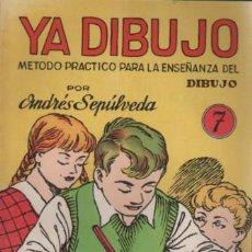 Libros antiguos: CUADERNO YA DIBUJO POR ANDRÉS SEPÚLVEDA Nº 7 - EDIT. SALVATELLA D BARCELONA. Lote 150000186