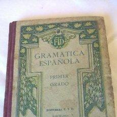 Libros antiguos: GRAMÁTICA ESPAÑOLA PRIMER GRADO POR FTD. 1924. BARCELONA.4ª EDICIÓN, EDITORIAL FTD.. Lote 274389018