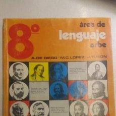 Libros antiguos: AREA DE LENGUAJE ORBE.8 CURSO EGB .DIEGO , LOPEZ , TUSON VICENS BASICA. Lote 151721934