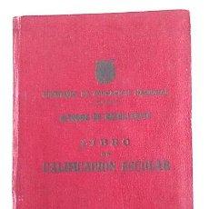 Libros antiguos: ANTIGUO LIBRO DE CALIFICACIÓN ESCOLAR DE ALUMNA DE MADRID. 1949. Lote 152144590
