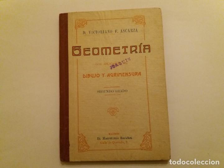 GEOMETRÍA CON APLICACIÓN AL DIBUJO Y AGRIMENSURA. VICTORIANO F. ASCARZA. (Libros Antiguos, Raros y Curiosos - Libros de Texto y Escuela)