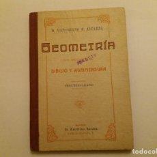 Libros antiguos: GEOMETRÍA CON APLICACIÓN AL DIBUJO Y AGRIMENSURA. VICTORIANO F. ASCARZA.. Lote 152575042