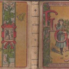 Libros antiguos: FLORA O LA EDUCACIÓN DE UNA NIÑA. PALUZIE EDITORES 1919. Lote 152616102
