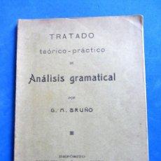 Libros antiguos: TRATADO TEORICO-PRACTICO DE ANALISIS GRAMATICAL. G.M. BRUÑO. SIN DATA.. Lote 152783838