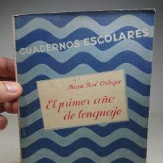 Libros antiguos: CUADERNOS ESCOLARES, EL PRIMER AÑO DE LENGUAJE, PRIMERA EDICIÓN 1936, JUAN JOSÉ ORTEGA. Lote 152837749