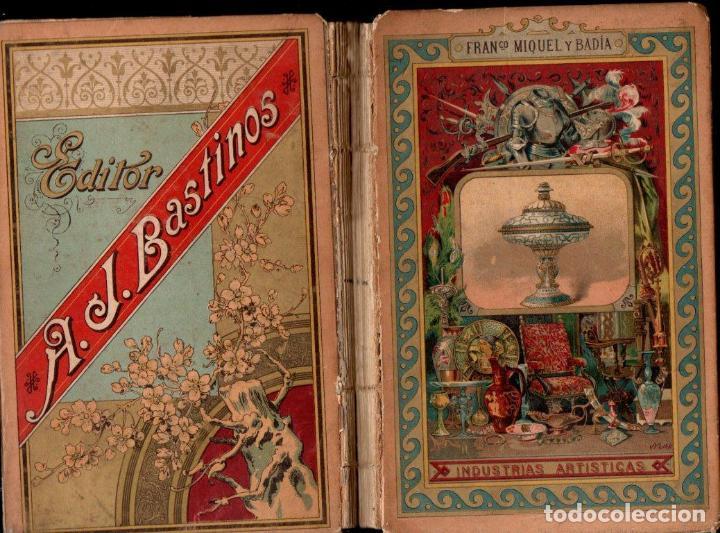 MIQUEL Y BADÍA : INDUSTRIAS ARTÍSTICAS (BASTINOS, 1892) (Libros Antiguos, Raros y Curiosos - Libros de Texto y Escuela)
