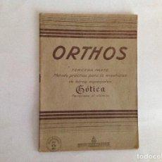 Libros antiguos: ORTHOS. MÉTODO ENSEÑANZA CALIGRAFÍA GÓTICA. ED. MIGUEL A. SALVATELLA. BARCELONA. Lote 153197994