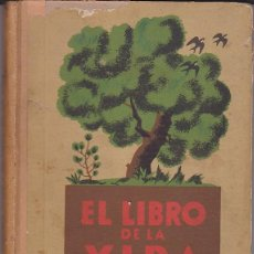 Libros antiguos: LIBRO ESCUELA EL LIBRO DE LA VIDA SEIX BARRAL . Lote 153216734
