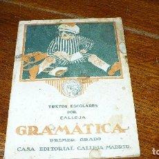 Libros antiguos: TEXTOS ESCOLARES POR CALLEJA, GRAMÁTICA PRIMER GRADO, 1918.. Lote 153289162