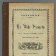 Libros antiguos: LA VIDA HUMANA, POR JUAN BENEJAM VIVES. AÑO 1899. (MENORCA.1.1). Lote 153539422