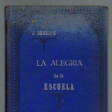Libros antiguos: LA ALEGRÍA DE LA ESCUELA, POR JUAN BENEJAM VIVES. AÑO 1899. (MENORCA.1.1). Lote 153547090